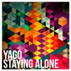 STAYING ALONE